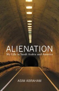 Alienation: My Life In Saudi Arabia And America by Asim Abraham