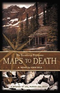 Maps To Death: The Ticonderoga Experience by John Siela