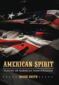 American Spirit: A Story Of American Individualism