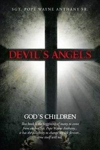 Devil's Angels: God's Children by Sgt Pope Wayne Anthany Sr