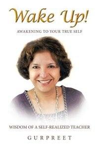 Wake Up!: Awakening To Your True Self by Gurpreet