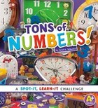 Tons of Numbers!: A Spot-It, Learn-It Challenge