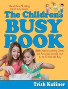 The Children's Busy Book: 365 Creative Learning Games and Activities to Keep Your 6- to 10-Year-Old…