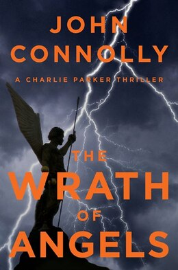 Book The Wrath of Angels: A Charlie Parker Thriller by John Connolly