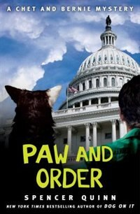 Paw and Order: A Chet and Bernie Mystery by Spencer Quinn