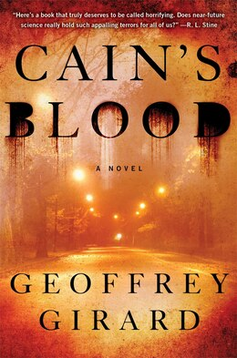Book Cain's Blood: A Novel by Geoffrey Girard