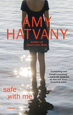 Book Safe with Me: A Novel by Amy Hatvany