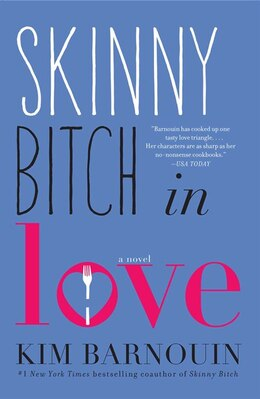 Book Skinny Bitch in Love: A Novel by Kim Barnouin