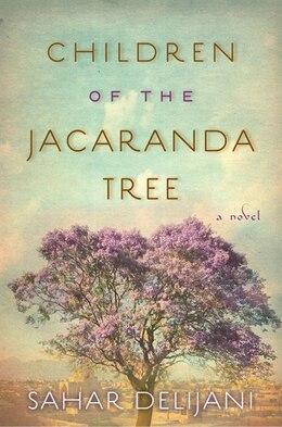 Book Children of the Jacaranda Tree: A Novel by Sahar Delijani