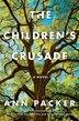 The Children's Crusade: A Novel by Ann Packer