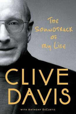Book The Soundtrack of My Life by Clive Davis