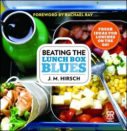 Book Beating the Lunch Box Blues: Fresh Ideas for Lunches on the Go! by J. M. Hirsch