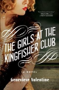 The Girls at the Kingfisher Club: A Novel by Genevieve Valentine