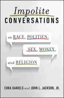 Impolite Conversations: On Race, Politics, Sex, Money, and Religion by Cora Daniels