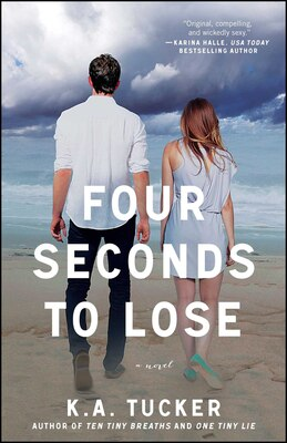 Book Four Seconds to Lose: A Novel by K.A. Tucker