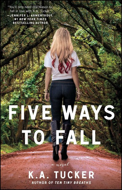 Five Ways to Fall: A Novel by K.A. Tucker