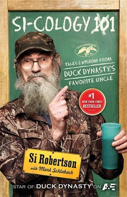 Book Si-cology 1: Tales and Wisdom from Duck Dynasty's Favorite Uncle by Si Robertson