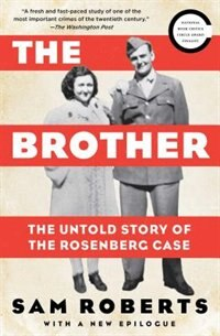 The Brother: The Untold Story of the Rosenberg Case by Sam Roberts