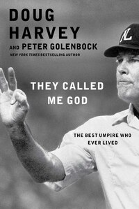 They Called Me God: The Best Umpire Who Ever Lived