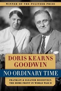 Book No Ordinary Time: Franklin & Eleanor Roosevelt: The Home Front in World War II by Doris Kearns Goodwin