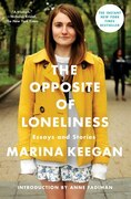Book The Opposite of Loneliness: Essays and Stories by Marina Keegan