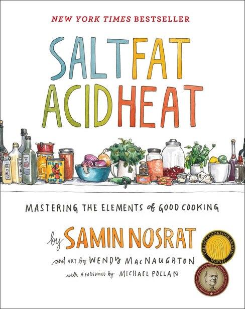 Salt, Fat, Acid, Heat: Mastering the Elements of Good Cooking de Samin Nosrat