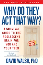 WHY Do They Act That Way? - Revised and Updated: A Survival Guide to the Adolescent Brain for You…
