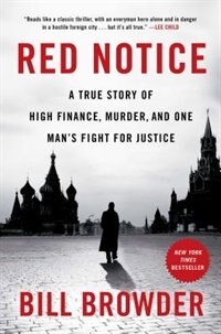 Book Red Notice: A True Story of High Finance, Murder, and One Man's Fight for Justice by Bill Browder