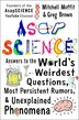 AsapSCIENCE: Answers to the World's Weirdest Questions, Most Persistent Rumors, and Unexplained Phenomena by Mitchell Moffit