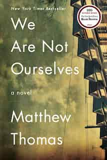 We Are Not Ourselves: A Novel by Matthew Thomas