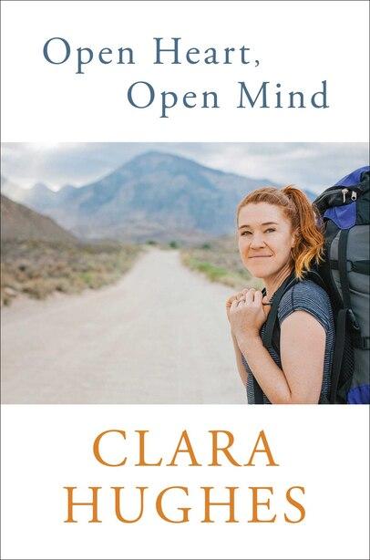Open Heart, Open Mind by Clara Hughes