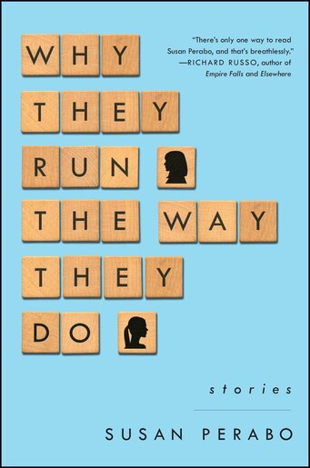 Why They Run the Way They Do: Stories by Susan Perabo
