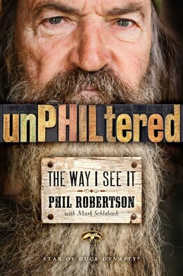 Book unPHILtered: The Way I See It by Phil Robertson