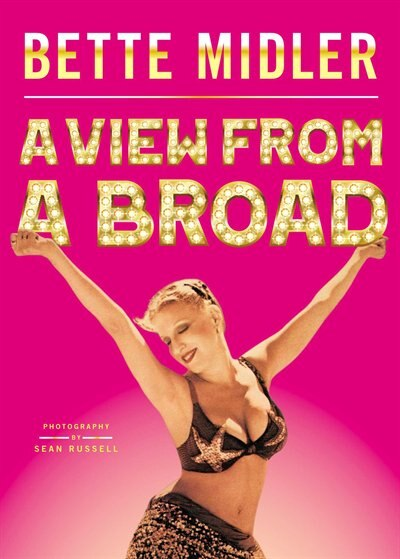 A View from A Broad by Bette Midler