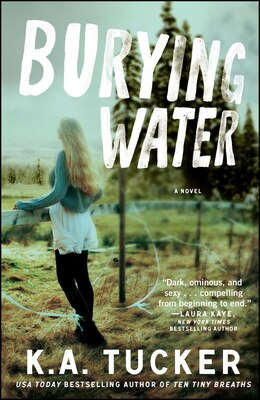 Book Burying Water: A Novel by K.A. Tucker