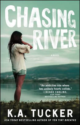 Book Chasing River: A Novel by K.A. Tucker