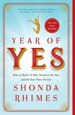 Book Year of Yes: How to Dance It Out, Stand In the Sun and Be Your Own Person by Shonda Rhimes