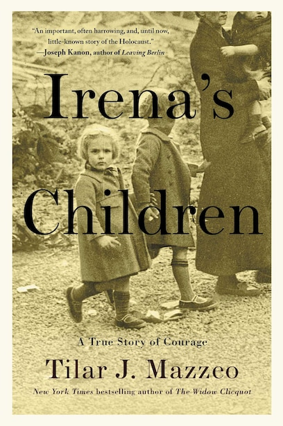 Irena's Children: The Extraordinary Story of the Woman Who Saved 2,500 Children from the Warsaw Ghetto by Tilar J. Mazzeo