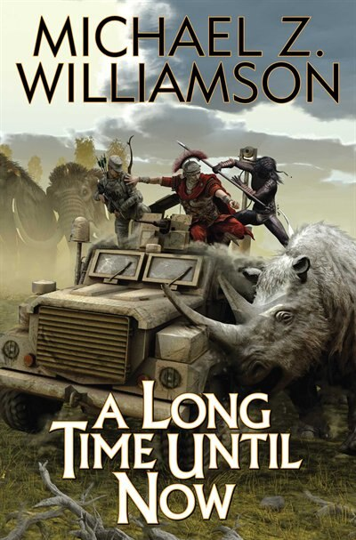 A Long Time Until Now by Michael Z Williamson