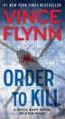 Order to Kill: A Novel by Vince Flynn