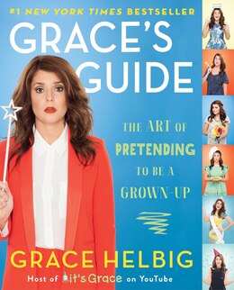 Book Grace's Guide: The Art of Pretending to Be a Grown-up by Grace Helbig