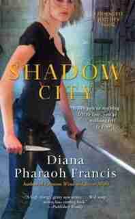 Shadow City by Diana Pharaoh Francis