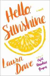 Hello, Sunshine: A Novel by Laura Dave