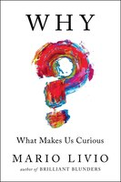 Book Why?: What Makes Us Curious by Mario Livio