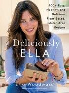 Deliciously Ella: 100  Easy, Healthy, and Delicious Plant-Based, Gluten-Free Recipes