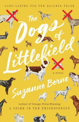 The Dogs of Littlefield by Suzanne Berne