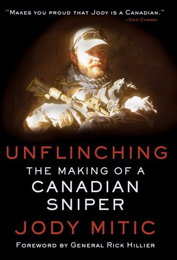 Unflinching: The Making of a Canadian Sniper by Jody Mitic