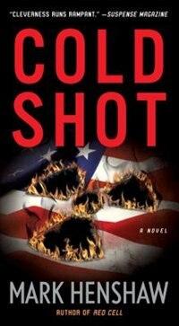 Cold Shot: A Novel by Mark Henshaw