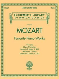 Mozart - Favorite Piano Works: Schirmer's Library Of Musical Classics Vol. 2101