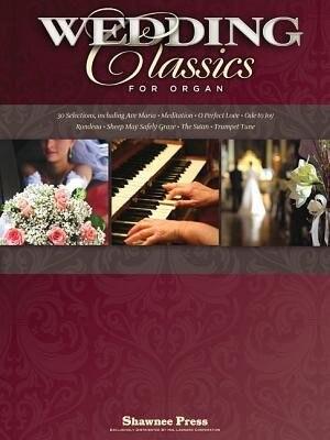 Wedding Classics For Organ